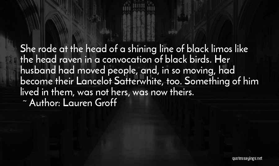 Raven Birds Quotes By Lauren Groff