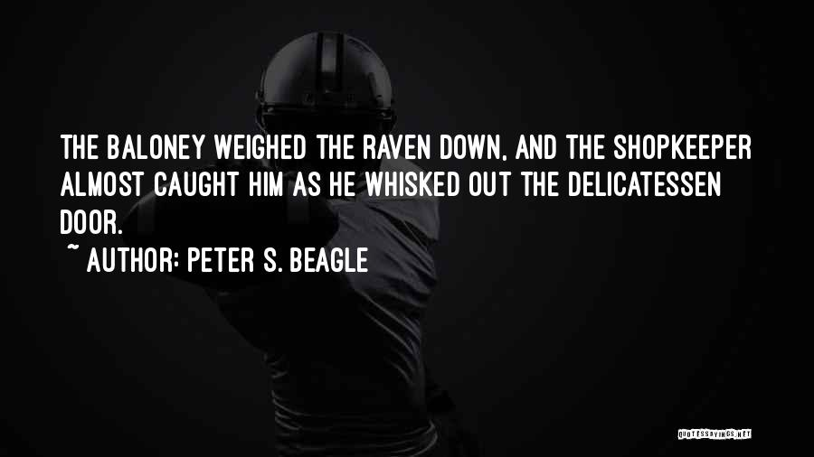 Raven Birds Quotes By Peter S. Beagle
