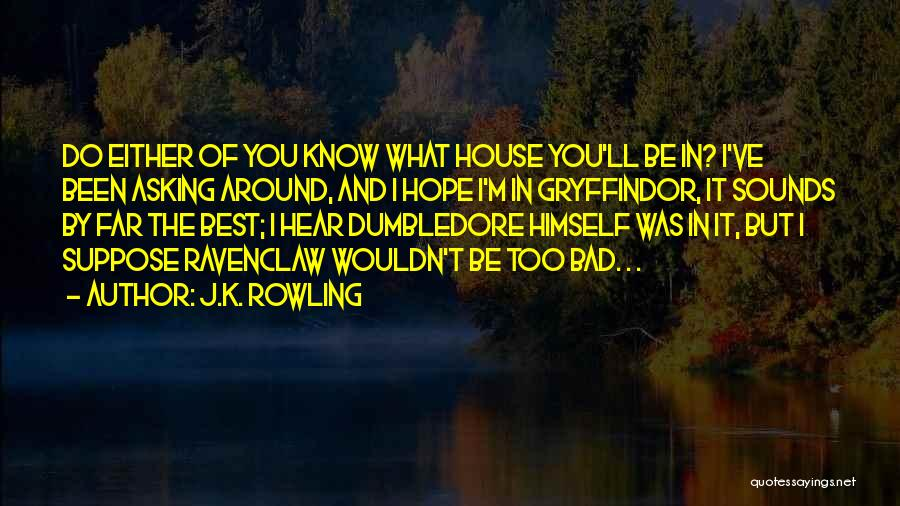 Ravenclaw House Quotes By J.K. Rowling
