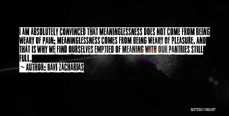 Ravi Zacharias Quotes 2222771