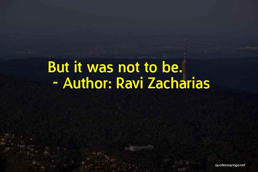 Ravi Zacharias Quotes 291752