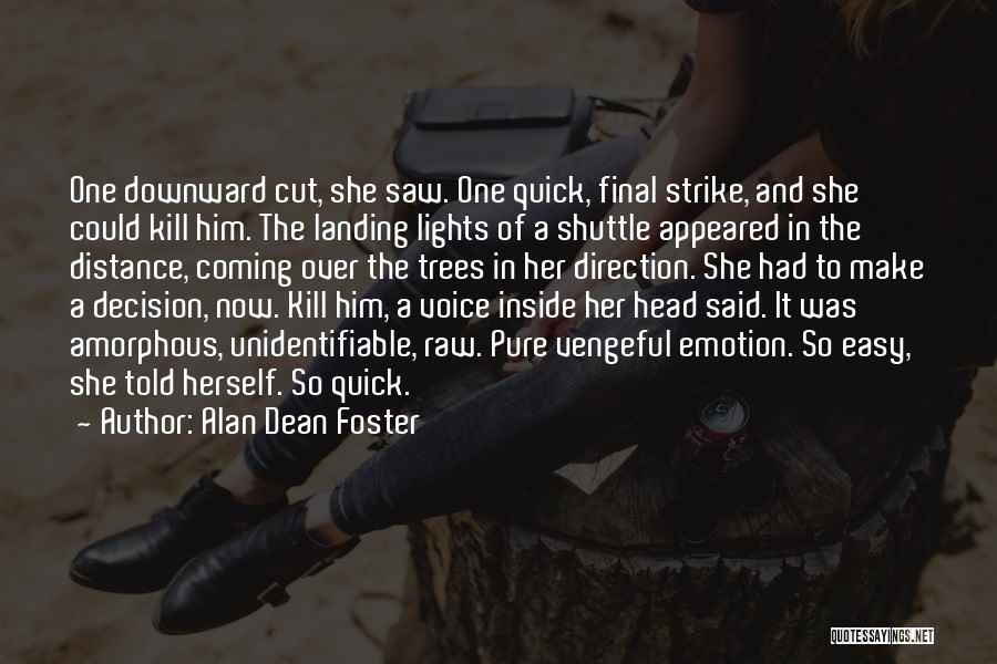 Raw Emotion Quotes By Alan Dean Foster