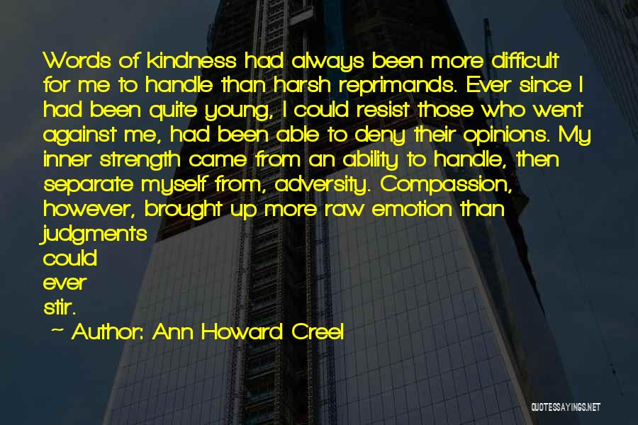 Raw Emotion Quotes By Ann Howard Creel