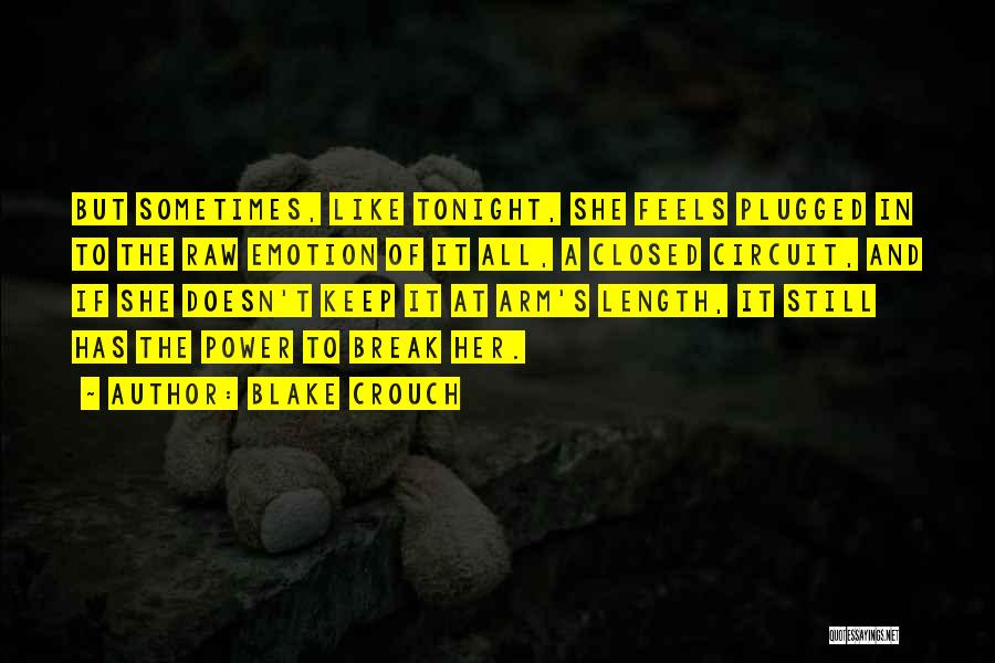 Raw Emotion Quotes By Blake Crouch