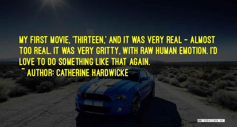 Raw Emotion Quotes By Catherine Hardwicke