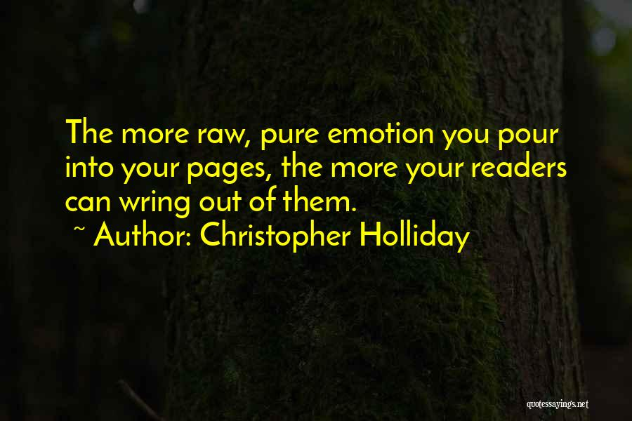 Raw Emotion Quotes By Christopher Holliday