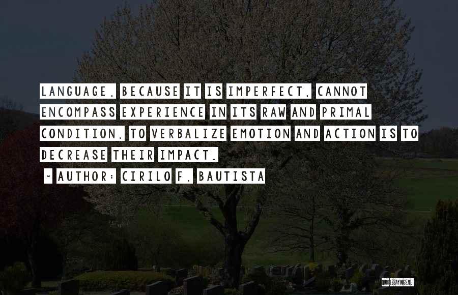 Raw Emotion Quotes By Cirilo F. Bautista