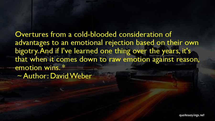 Raw Emotion Quotes By David Weber