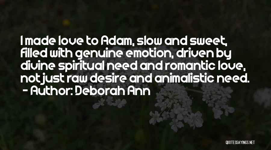Raw Emotion Quotes By Deborah Ann