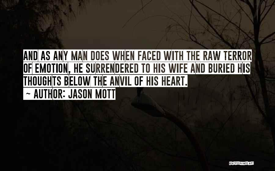 Raw Emotion Quotes By Jason Mott