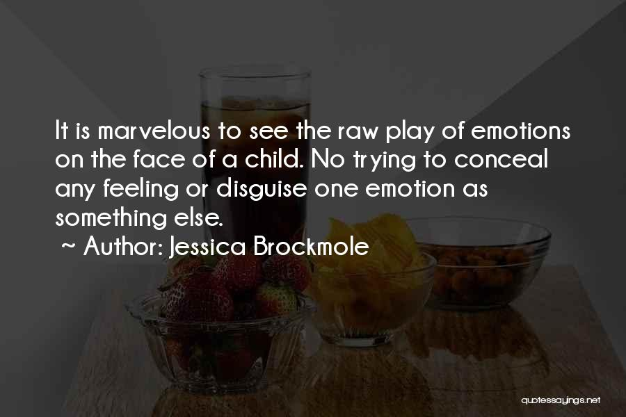 Raw Emotion Quotes By Jessica Brockmole