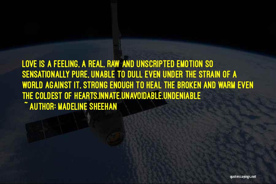 Raw Emotion Quotes By Madeline Sheehan