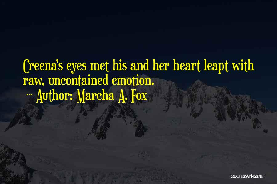Raw Emotion Quotes By Marcha A. Fox