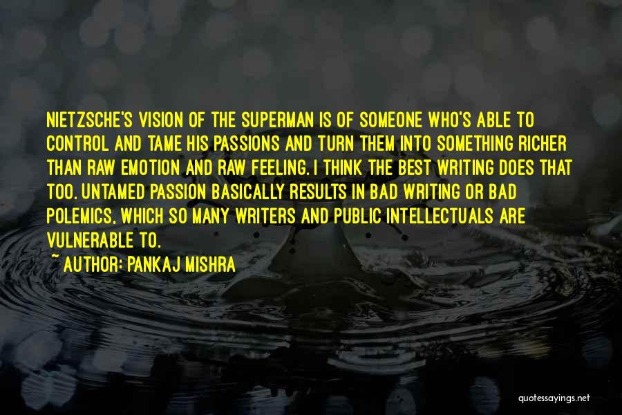 Raw Emotion Quotes By Pankaj Mishra
