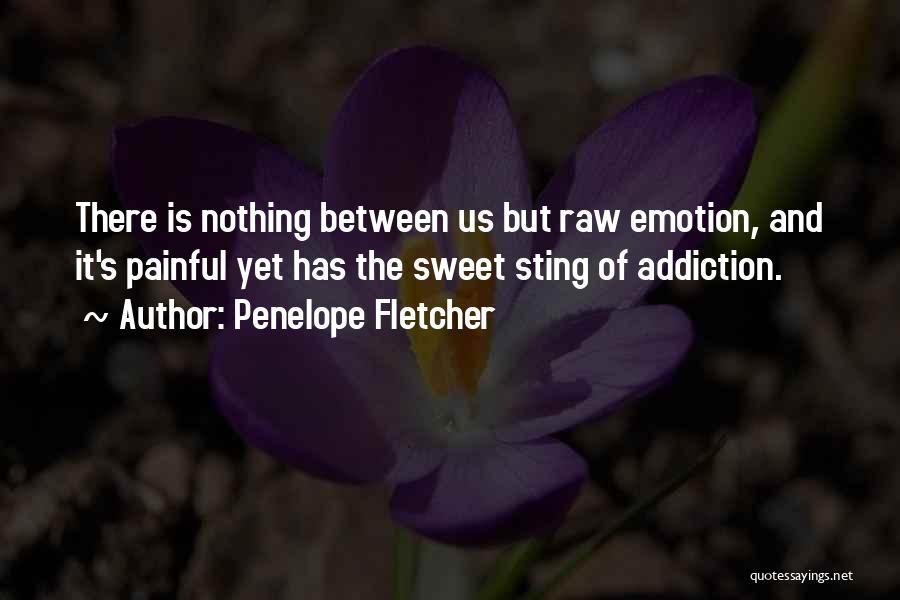 Raw Emotion Quotes By Penelope Fletcher