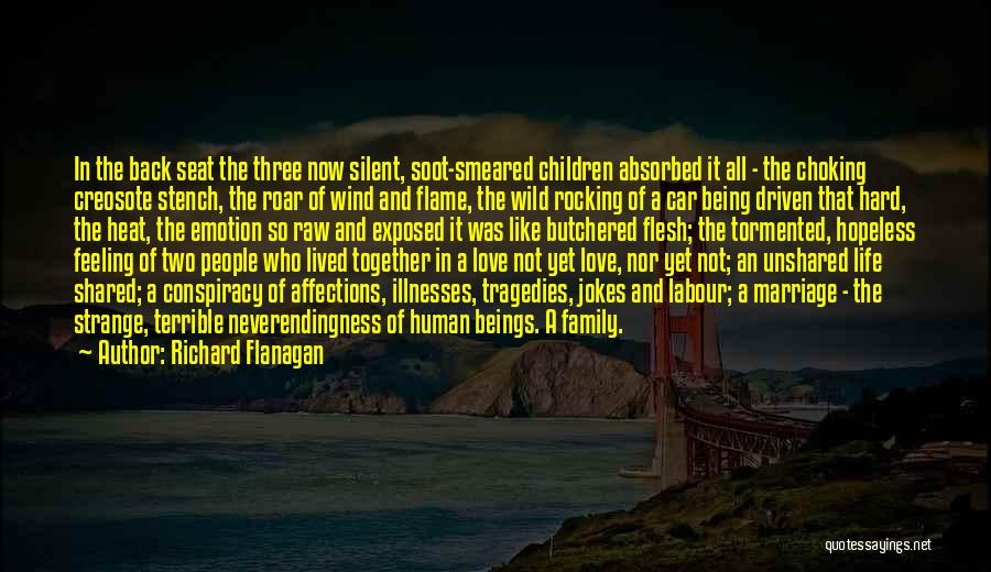 Raw Emotion Quotes By Richard Flanagan