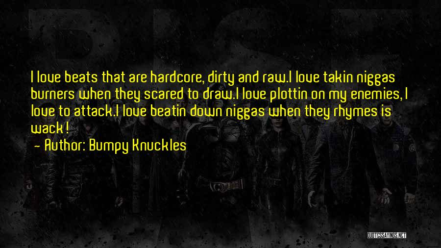 Raw Love Quotes By Bumpy Knuckles