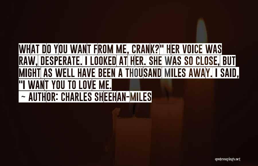 Raw Love Quotes By Charles Sheehan-Miles