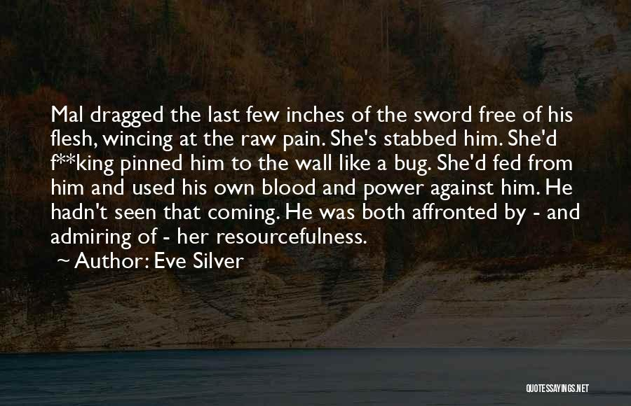 Raw Love Quotes By Eve Silver