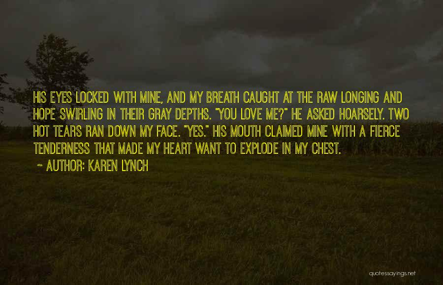 Raw Love Quotes By Karen Lynch