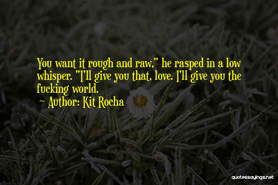 Raw Love Quotes By Kit Rocha