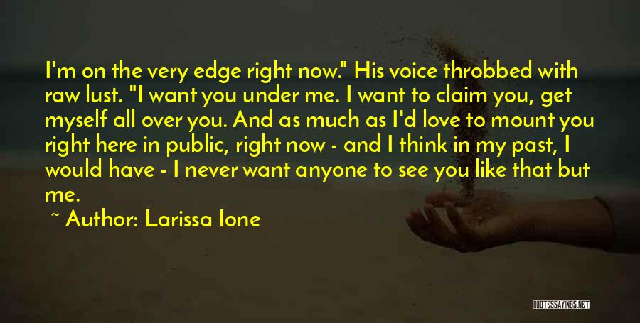 Raw Love Quotes By Larissa Ione