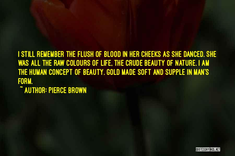 Raw Love Quotes By Pierce Brown