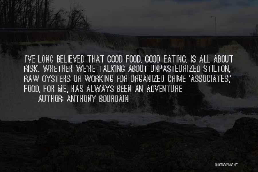 Raw Oysters Quotes By Anthony Bourdain