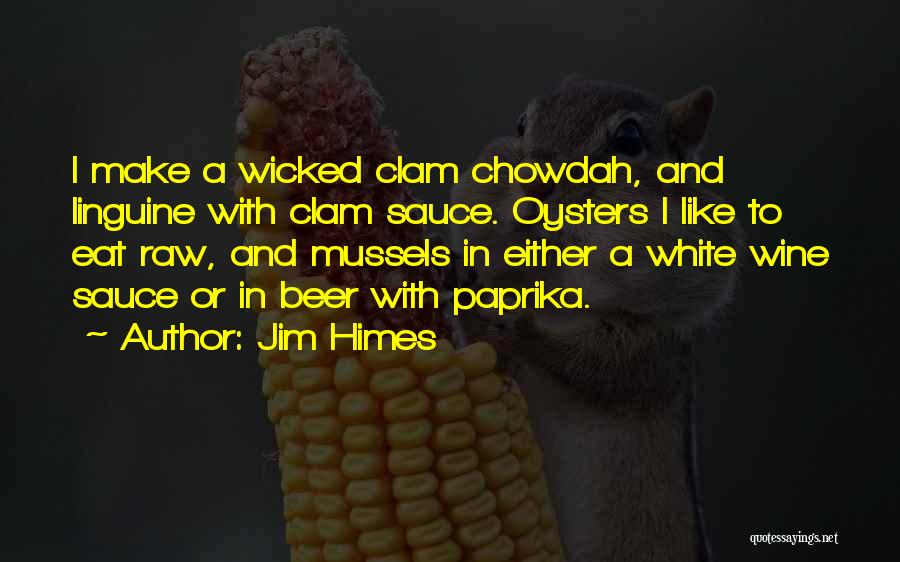 Raw Oysters Quotes By Jim Himes