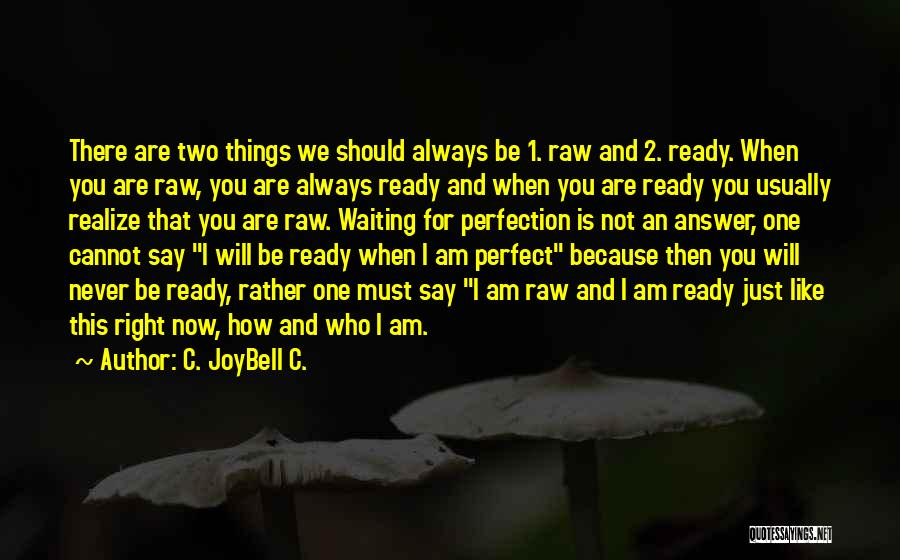 Raw Quotes By C. JoyBell C.