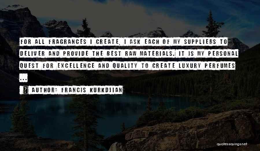 Raw Quotes By Francis Kurkdjian