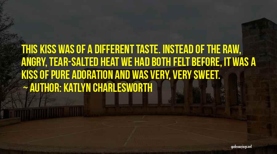 Raw Quotes By Katlyn Charlesworth