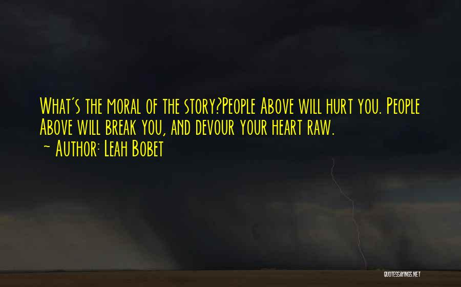 Raw Quotes By Leah Bobet