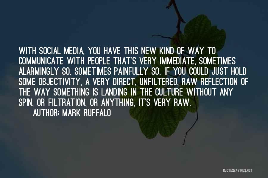 Raw Quotes By Mark Ruffalo
