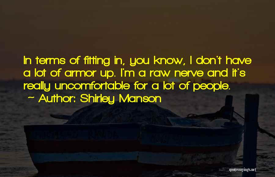 Raw Quotes By Shirley Manson