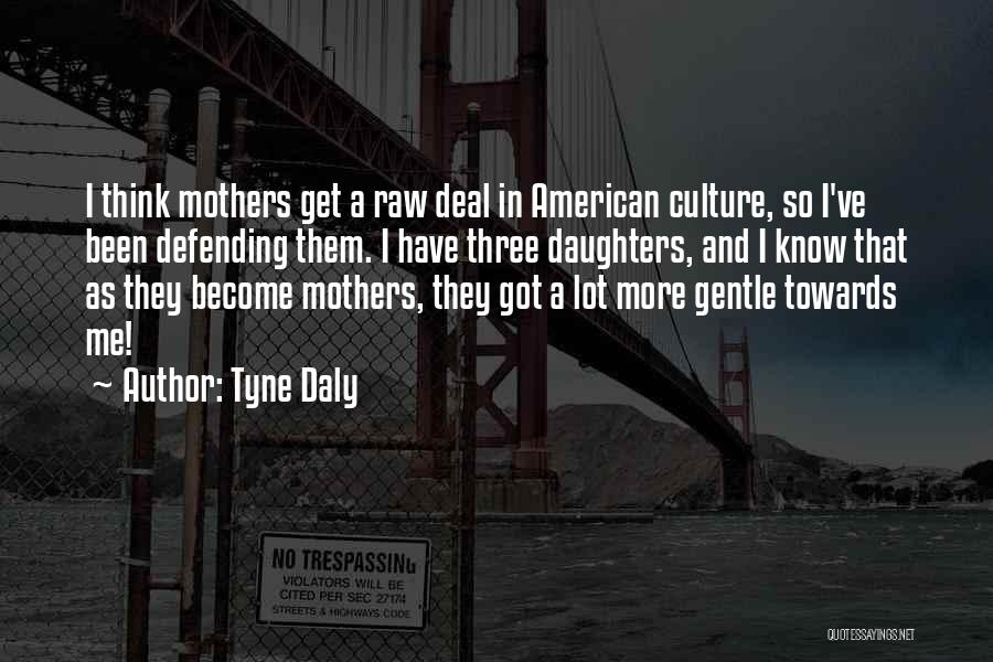 Raw Quotes By Tyne Daly