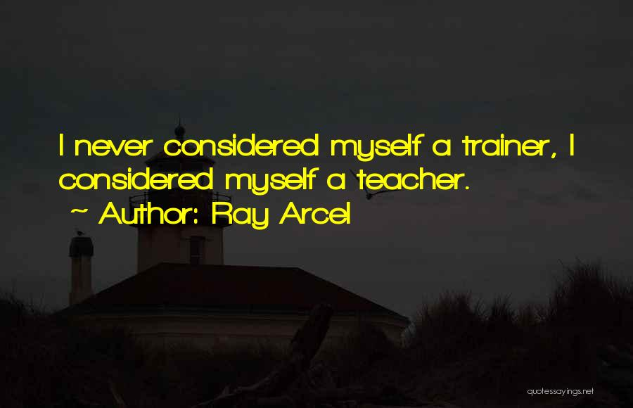 Ray Arcel Quotes 1601121