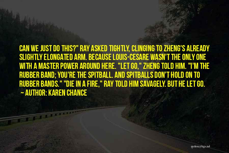 Ray Band Quotes By Karen Chance