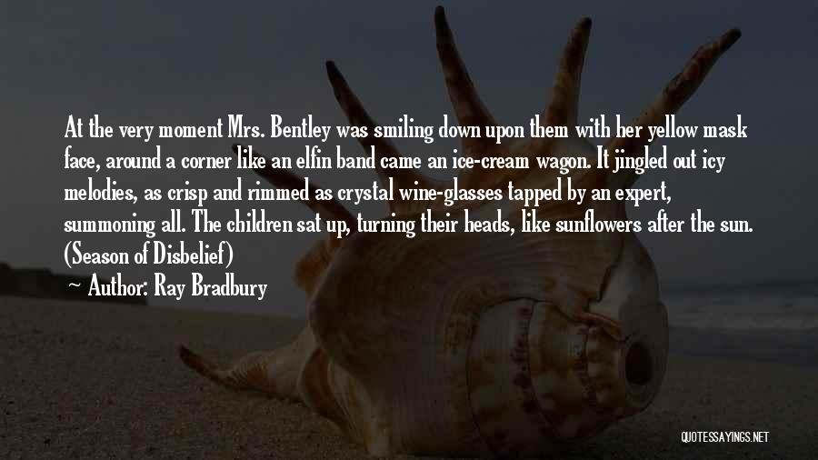 Ray Band Quotes By Ray Bradbury