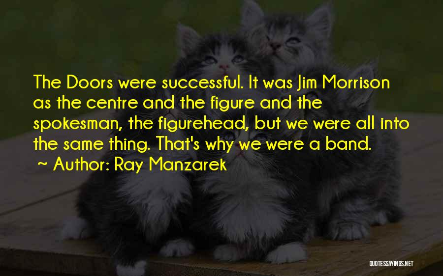Ray Band Quotes By Ray Manzarek