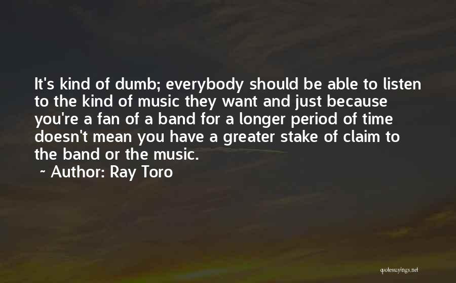 Ray Band Quotes By Ray Toro