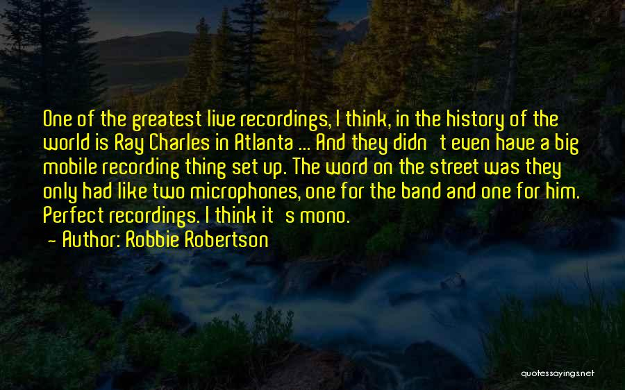 Ray Band Quotes By Robbie Robertson