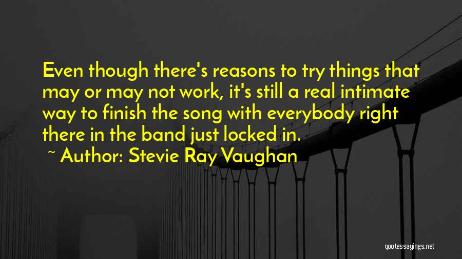 Ray Band Quotes By Stevie Ray Vaughan