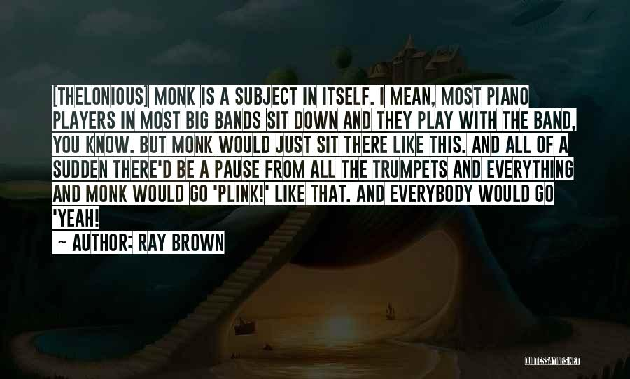 Ray Brown Quotes 1582554