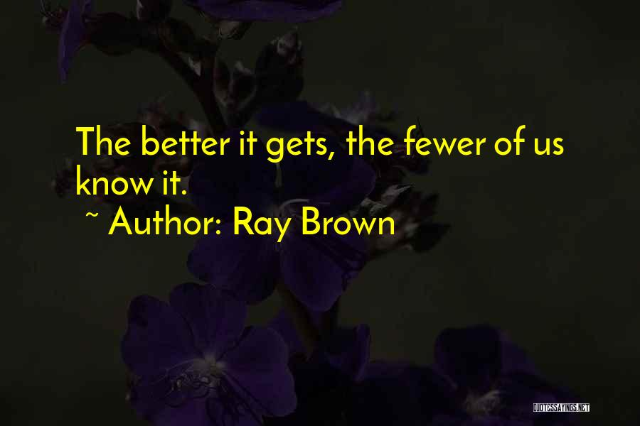 Ray Brown Quotes 448421