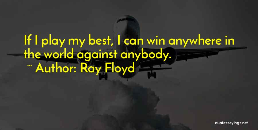 Ray Floyd Quotes 2245278