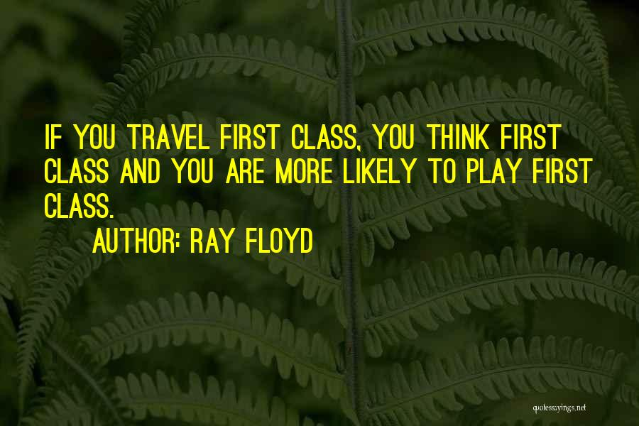 Ray Floyd Quotes 472872