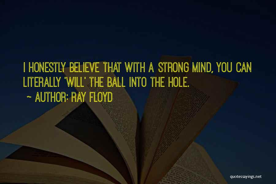 Ray Floyd Quotes 984190