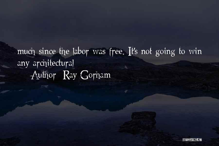 Ray Gorham Quotes 816074