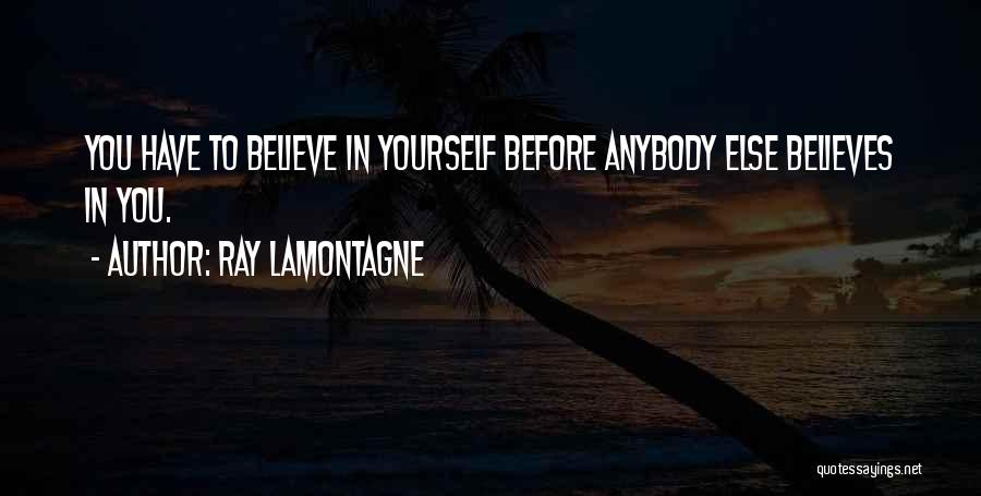 Ray Lamontagne Quotes 1446800